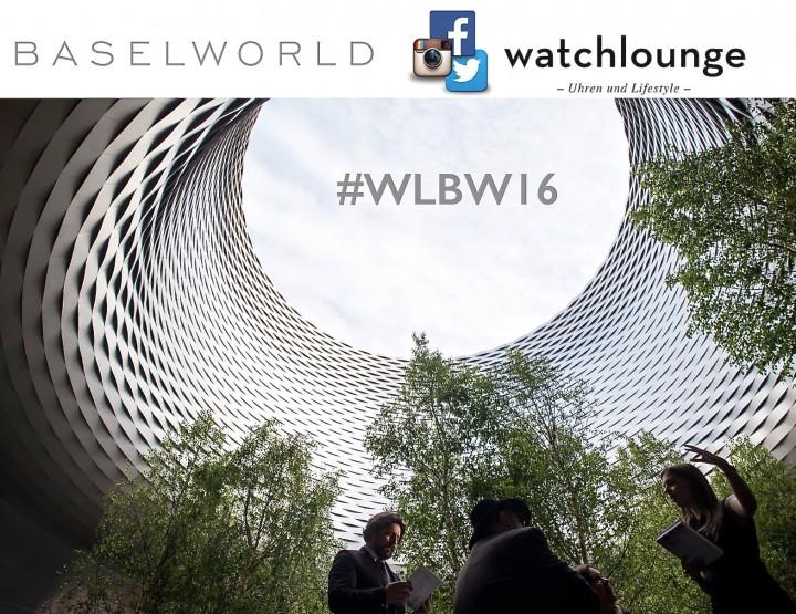 Baselworld 2016 live mit Watchlounge